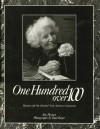 One Hundred Over 100: Moments with One Hundred North American Centenarians - Jim Heynen