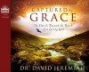 Captured by Grace: No One is Beyond the Reach of a Loving God (Audio) - David Jeremiah, Wayne Shepherd