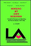 Minding My Own Business: A Guide for Managing and Stabilizing My Personal Budget, God's Way - L.A. Smith