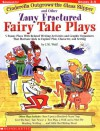 Cinderella Outgrows the Glass Slipper and Other Zany Fractured Fairy Tale Plays - Joan M. Wolf
