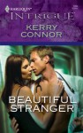 Beautiful Stranger (Harlequin Intrigue #1094) - Kerry Connor