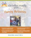 Christian Family Guide to Family Activites - Marilee LeBon, Amy Wall, Janet Lee, James Stuart Bell Jr.