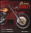 The Custom Harley - John Carroll, Garry Stuart, Arlen Ness