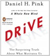 Drive: The Surprising Truth About What Motivates Us - Daniel H. Pink