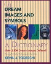 Dream Images and Symbols: A Dictionary (Creative Breakthroughs Books) - Kevin J. Todeschi, Creative Breakthroughs Staff