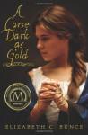 A Curse Dark As Gold - Elizabeth C. Bunce
