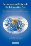 Environmental Reform in the Information Age: The Contours of Informational Governance - Arthur P.J. Mol
