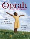 Oprah: The Little Speaker - Carole Boston Weatherford, London Ladd