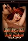 Life, Love and the Moon - Jeigh Lynn