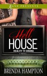 Hell House: Reality TV Drama (Hell House #1) - Brenda Hampton