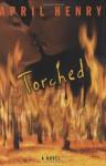 Torched - April Henry