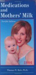 Medications and Mothers' Milk 2006 (Medications and Mother's Milk) - Thomas W. Hale