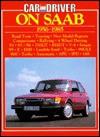 Car and Driver on SAAB, 1956-1985 (Brooklands Road Tests) - R.M. Clarke, Brooklands Book Distribution Ltd.