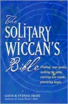The Solitary Wiccan's Bible - Gavin Frost