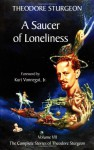 Saucer of Loneliness, A: Volume VII: The Complete Stories of Theodore Sturgeon - Theodore Sturgeon, Paul Williams