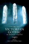 The Victorian Gothic: An Edinburgh Companion - Andrew Smith