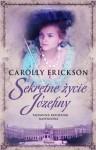 Sekretne życie Józefiny - Carolly Erickson, Barbara Korzon