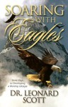 Soaring with Eagles - Leonard Scott
