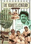 Yankees Century: Voices and Memories of the Pinstripe Past - Alan Ross