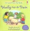 Woolly Stops the Train/The Grumpy Goat (Farmyard Tales Flip Books) - Heather Amery, Stephen Cartwright