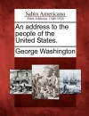 An Address to the People of the United States. - George Washington
