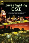Investigating CSI: An Unauthorized Look Inside the Crime Labs of Las Vegas, Miami and New York - Donn Cortez