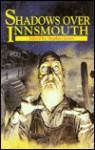 Shadows Over Innsmouth - Kim Newman, Brian Lumley, Dave Carson, Martin McKenna, Jim Pitts