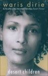 Desert Children - Waris Dirie, Sheelagh Alabaster, Corinna Milborn