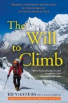 The Will to Climb: Obsession and Commitment and the Quest to Climb Annapurna--the World's Deadliest Peak - Ed Viesturs, David Roberts