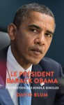 Le Président Barack Obama: L'entretien des Kindle Singles (French Edition) - David Blum, Marianne Coulin