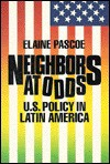 Neighbors at Odds: U.S. Policy in Latin America - Elaine Pascoe