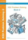 Key Stage 2 Problem Solving: Bk. 2 - Paul Martin