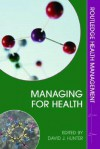 Managing for Health - David J. Hunter
