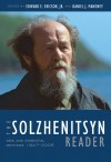 The Solzhenitsyn Reader: New and Essential Writings, 1947-2005 - Edward E. Ericson Jr., Aleksandr Solzhenitsyn