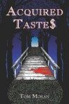Acquired Taste$ - Tom Moran