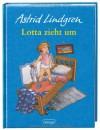 Lotta zieht um. ( Ab 6 J.). - Astrid Lindgren, Ilon Wikland
