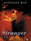 Stranger - Satyajit Ray, Gopa Majumdar