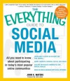 The Everything Guide to Social Media: All you need to know about participating in today's most popular online communities (Everything®) - John K. Waters