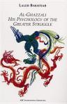 Al-Ghazzali His Psychology of the Greater Struggle - Laleh Bakhtiar