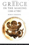 Greece in the Making 1200-479 BC (History of the Ancient World) - Robin Osborne