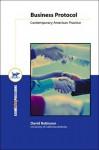 Business Protocol: Contemporary American Practice - David Robinson