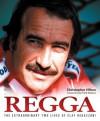 Regga: The Extraordinary Two Lives of Clay Regazzoni - Christopher Hilton