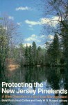 Protecting the New Jersey Pinelands: A New Direction in Land-Use Management - Beryl Robichaud Collins, Emily W.B. Russell