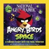 National Geographic Angry Birds Space - Amy Briggs, Peter Vesterbacka