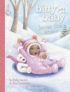 Bitty Baby Loves the Snow - Kirby Larson, Sue Cornelison