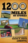 1200 Miles of Stories: An Autobiography - Wayne Smith