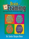 Brain Framing: Instructional Planning with the Brain in Mind - Linda Karges-Bone