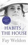 Habits of the House. Fay Weldon - Fay Weldon