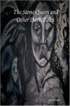 The Stone Queen and Other Dark Tales - Jessica Penot