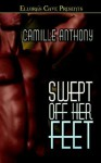 Swept Off Her Feet - Camille Anthony